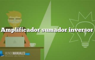 Amplificador sumador inversor