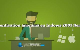 Autentication anonima en Indows 2003 Server