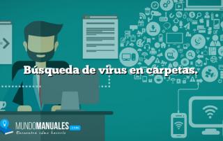 Búsqueda de virus en carpetas.