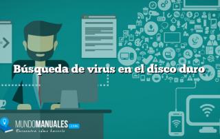 Búsqueda de virus en el disco duro