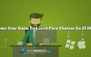 ¿Cómo Usar Gaim En Linux Para Chatear En El IRC?