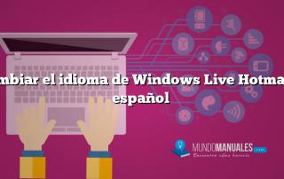 Cambiar el idioma de Windows Live Hotmail a español