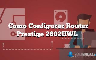 Como Configurar Router Prestige 2602HWL
