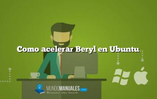 Como acelerar Beryl en Ubuntu