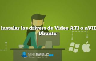Como instalar los drivers de Video ATI o nVIDIA en Ubuntu