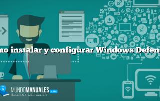 Como instalar y configurar Windows Defender