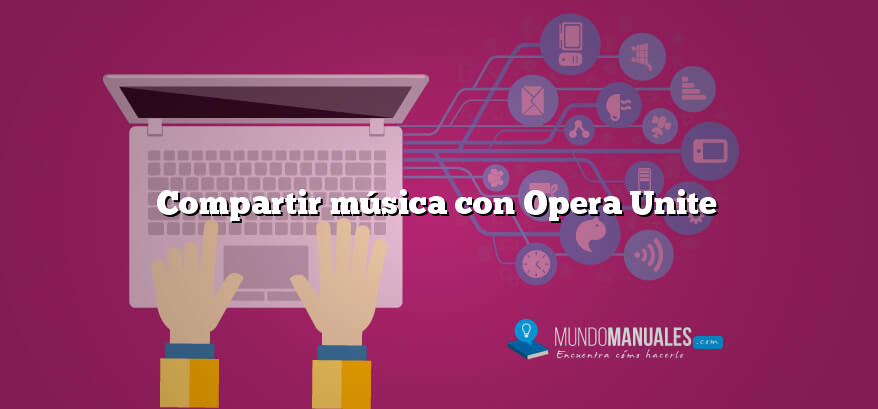 Compartir música con Opera Unite