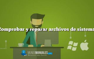 Comprobar y reparar archivos de sistema