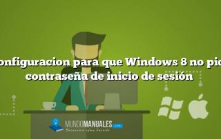 Configuracion para que Windows 8 no pida contraseña de inicio de sesión
