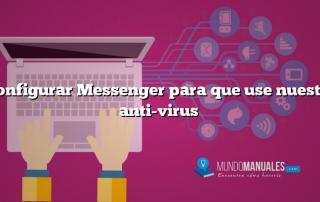 Configurar Messenger para que use nuestro anti-virus