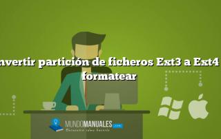 Convertir partición de ficheros Ext3 a Ext4 sin formatear