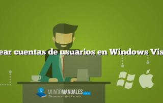 Crear cuentas de usuarios en Windows Vista