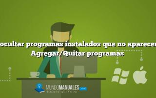 Desocultar programas instalados que no aparecen en Agregar/Quitar programas