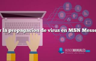 Evitar la propagacion de virus en MSN Messenger