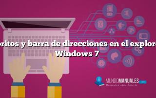 Favoritos y barra de direcciones en el explorer de Windows 7