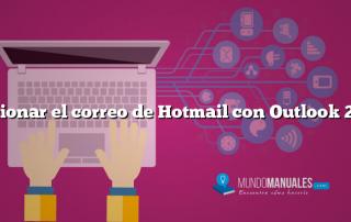 Gestionar el correo de Hotmail con Outlook 2010
