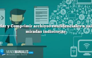 Guardar y Comprimir archivos confidenciales a salvo de miradas indiscretas