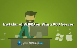 Instalar el WINS en Win 2003 Server