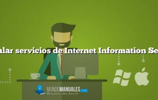 Instalar servicios de Internet Information Server