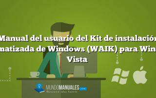 Manual del usuario del Kit de instalación automatizada de Windows (WAIK) para Windows Vista