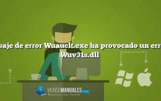 Mensaje de error Wuauclt.exe ha provocado un error en Wuv31s.dll