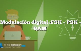 Modulación digital :FSK – PSK – QAM