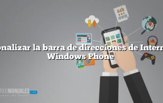 Personalizar la barra de direcciones de Internet en Windows Phone