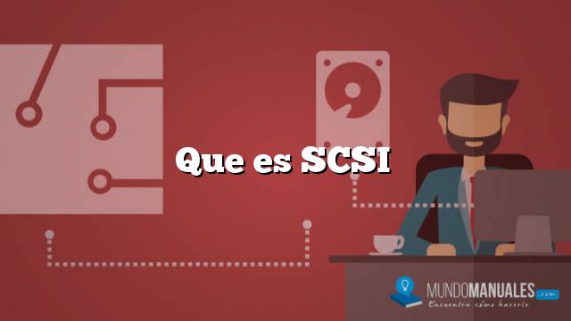 Que es SCSI