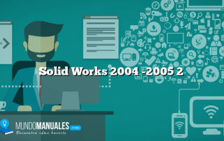 Solid Works 2004 -2005 2